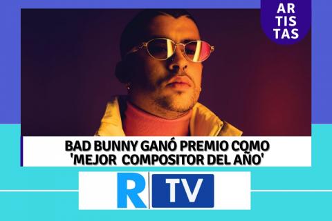 Bad Bunny recibió premio como 'mejor compositor de año'
