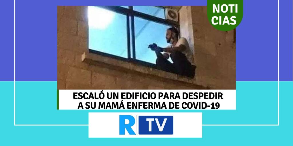 Escaló un edificio para despedir a su mamá enferma de COVID-19