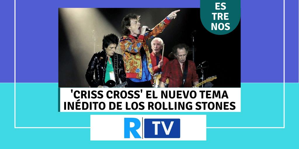 Criss Cross lo nuevo de Los Rolling Stones