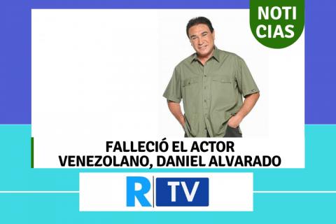 Falleció el actor Daniel Alvarado
