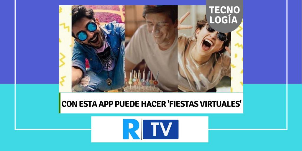 Con esta app podrá hacer fiestas virtuales