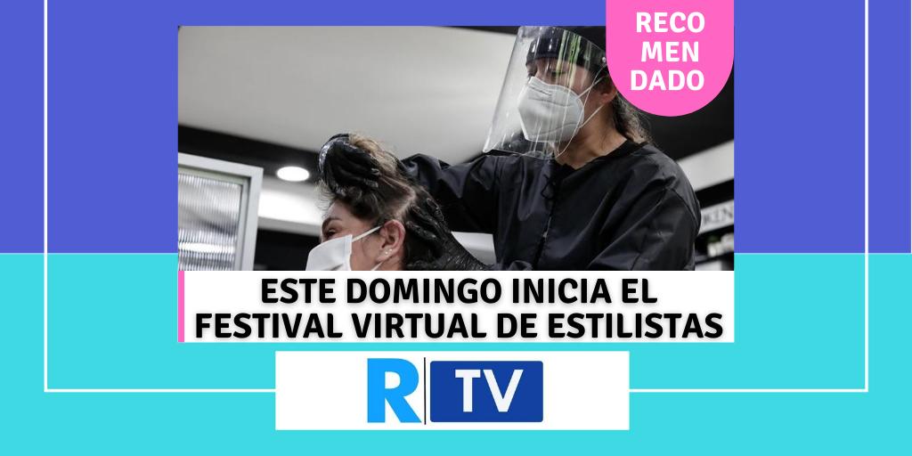 Este domingo inicia el Festival virtual de estilistas