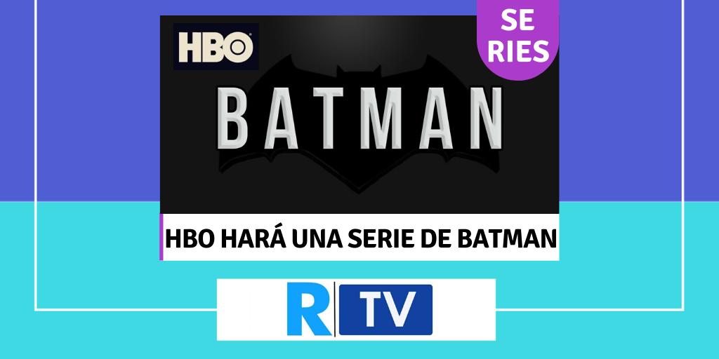 HBO hará una serie de Batman