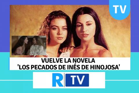 Regresa la novela 'Los pecados de Inés de Hinojosa