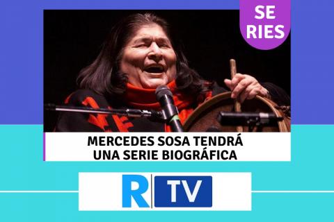 Mercedes Sosa tendrá una serio biográfica