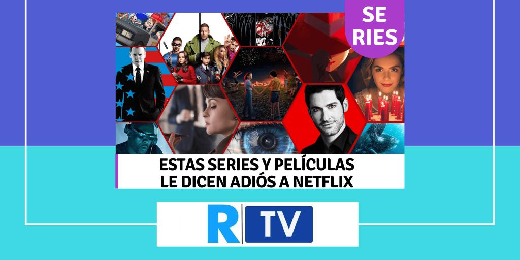 Estas series y películas le dicen adiós a Netflix