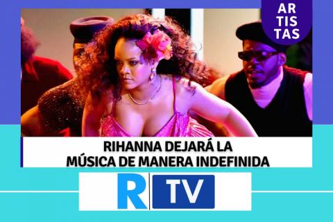 Rihanna dejará la música