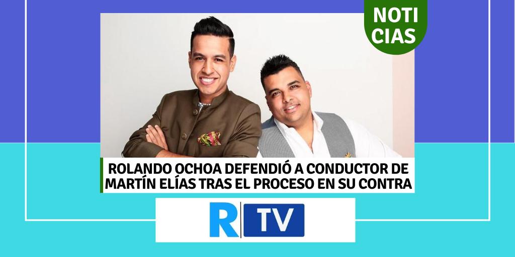 ROLANDO OCHOA DEFENDIÓ A CONDUCTOR DE MARTÍN ELÍAS TRAS EL PROCESO EN SU CONTRA