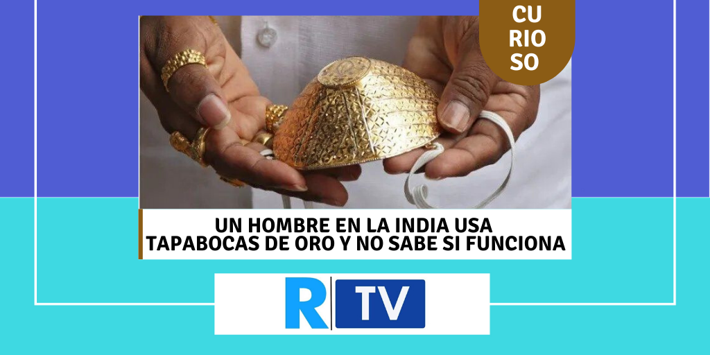 Un hombre millonario en la India tiene tapabocas de oro y no sabe si funciona