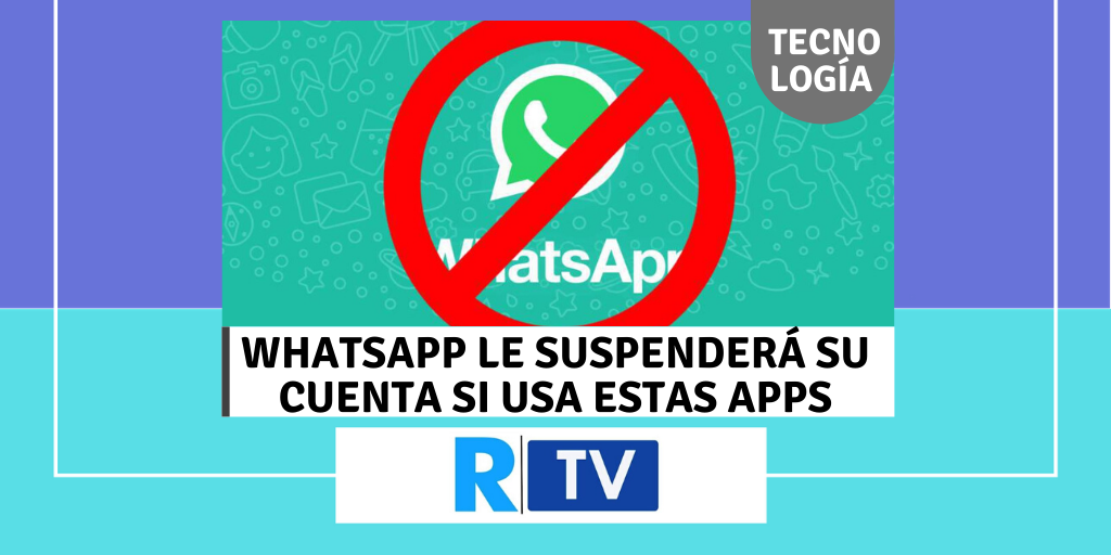 WhatsApp le suspenderá su cuenta si usa estas apps