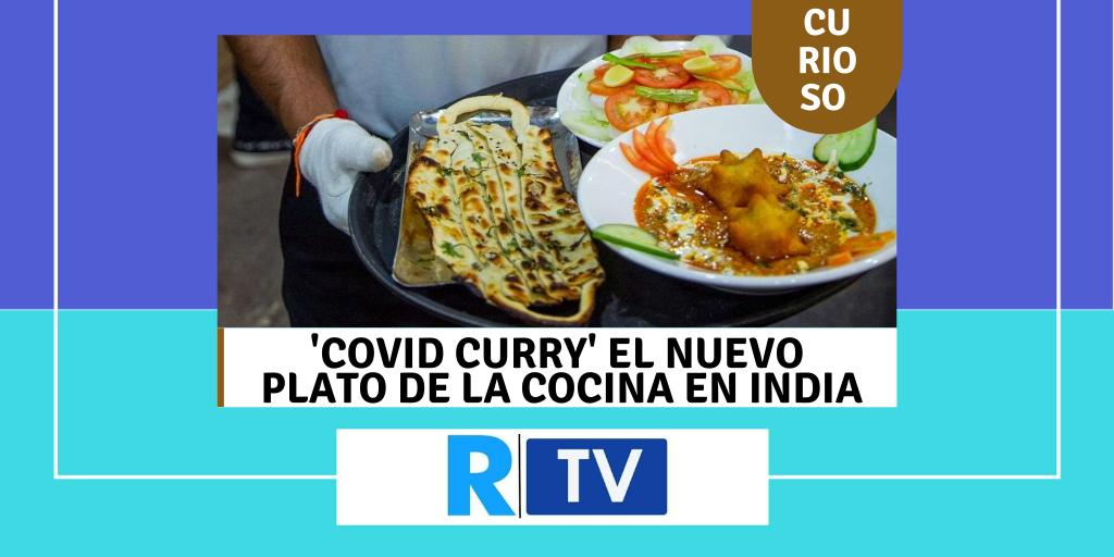 'COVID CURRY' EL NUEVO PLATO DE LA COCINA EN INDIA