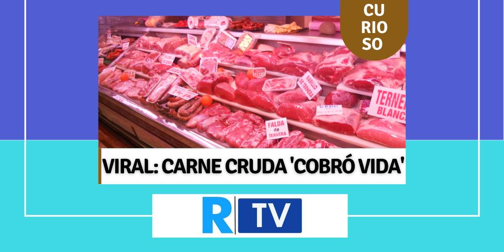 VIRAL: CARNE CRUDA 'COBRÓ VIDA'