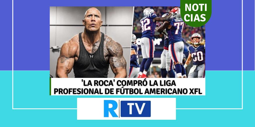 'LA ROCA' COMPRÓ LA LIGA PROFESIONAL DE FÚTBOL AMERICANO XFL