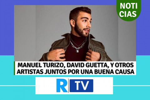 MANUEL TURIZO, DAVID GUETTA, Y OTROS ARTISTAS JUNTOS POR UNA BUENA CAUSA