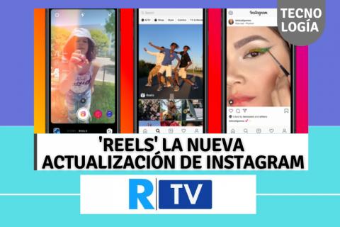 'REELS' LA NUEVA ACTUALIZACIÓN DE INSTAGRAM
