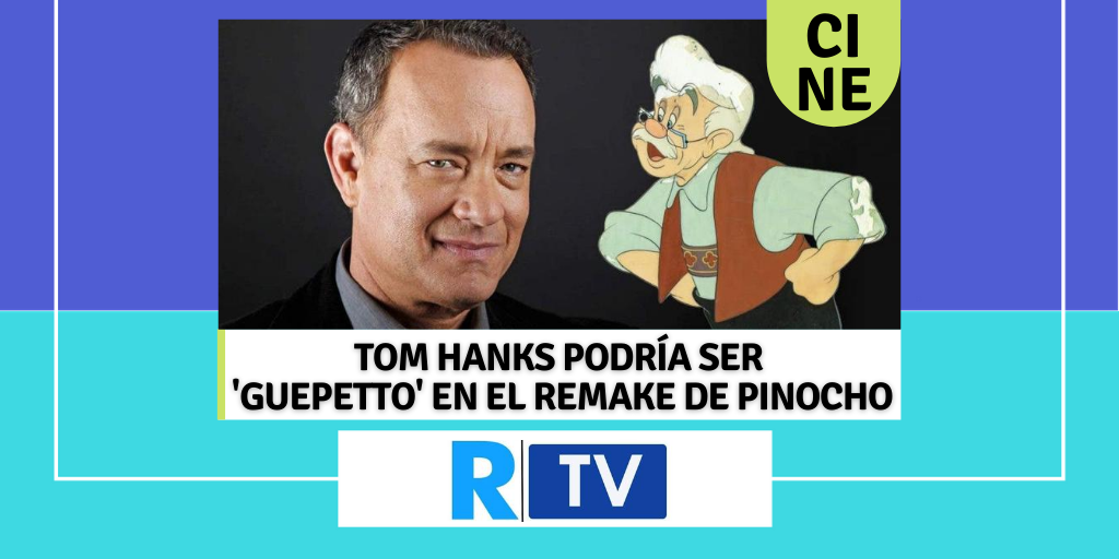 TOM HANKS PODRÍA SER 'GUEPETTO' EN EL REMAKE DE PINOCHO